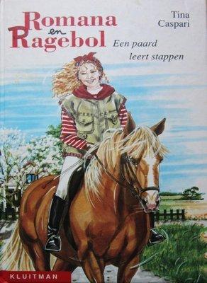Romana en Ragebol - Een paard leert stappen - 2e-hands in goede staat