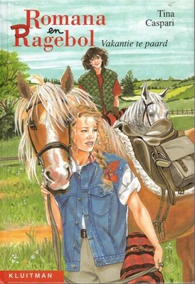 Romana en Ragebol - Vakantie te paard - 2e-hands in goede staat / Versie 1