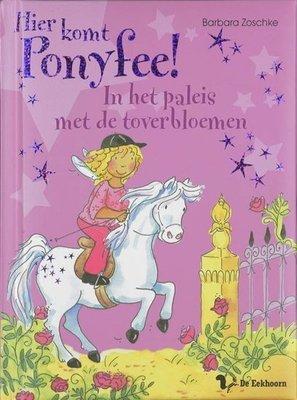 Hier komt Ponyfee! - In het paleis met de toverbloemen - 2e-hands in goede staat