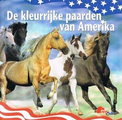 De kleurrijke paarden van Amerika - 2e-hands in goede staat