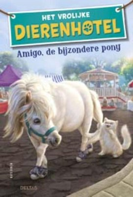 Amigo, de bijzondere pony - Het vrolijke dierenhotel - Nieuwstaat