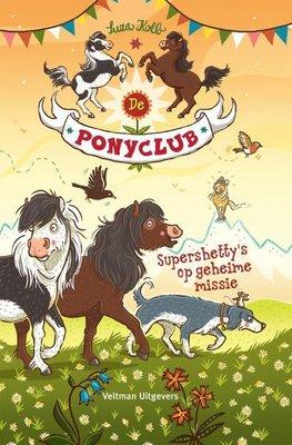 De Ponyclub 7 : Supershetty's op geheime missie